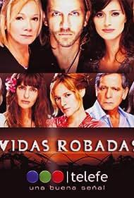 Vidas robadas (2008) Poster - TV Show Forum, Cast, Reviews