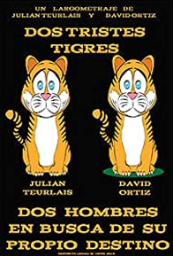 Primary photo for Dos tristes tigres