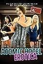 Atomic Hotel Erotica (2014) Poster