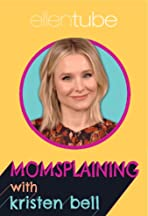 Momsplaining with Kristen Bell