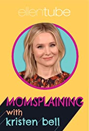Momsplaining with Kristen Bell Poster
