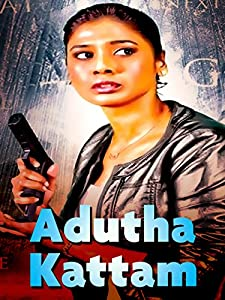 Movies recommended to download Adutha kattam Malaysia [2160p]