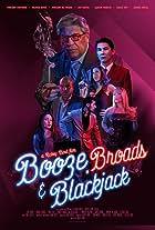 Booze, Broads and Blackjack