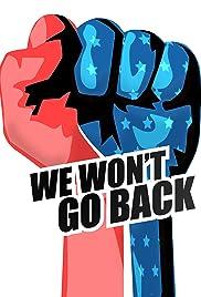 We Won't Go Back Poster