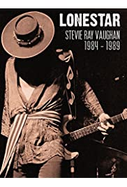 Lonestar: Stevie Ray Vaughan - 1984-1989