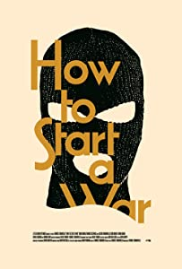 New english movie watching online How to Start a War [WEB-DL]