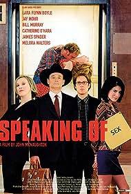 Bill Murray, James Spader, Lara Flynn Boyle, and Catherine O'Hara in Speaking of Sex (2001)