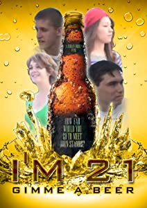 Watch 2017 full movie I'm 21, Gimme a Beer [720px]