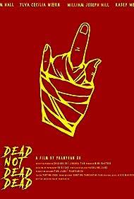 Dead Not Dead, Dead (2018)