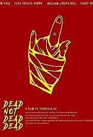 Dead Not Dead, Dead Poster