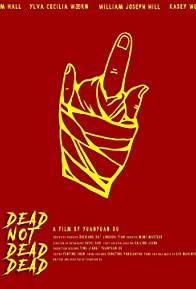 Primary photo for Dead Not Dead, Dead