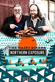The Hairy Bikers' Northern Exposure (2015)
