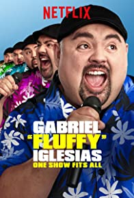 """Primary photo for Gabriel """"Fluffy"""" Iglesias: One Show Fits All"""