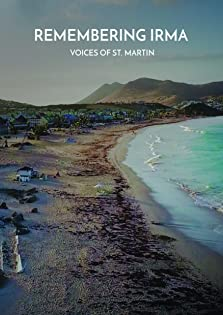 Remembering Irma: Voices of St. Martin (2018)