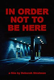In Order Not to Be Here Poster