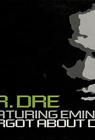 Dr. Dre Feat. Eminem & Hittman: Forgot About Dre (2000)