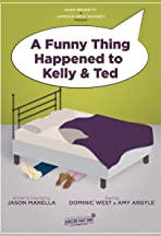 A Funny Thing Happened to Kelly and Ted