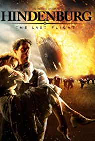 Hindenburg: The Last Flight Poster - TV Show Forum, Cast, Reviews