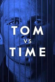 Tom vs. Time (2018)