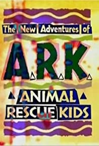 Primary photo for The New Adventures of A.R.K.