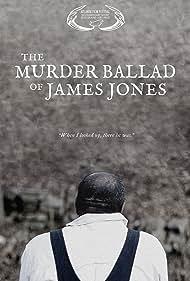 The Murder Ballad of James Jones (2015)
