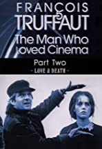 François Truffaut: The Man Who Loved Cinema - Love & Death