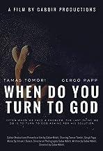 Te mikor fordulsz Istenhez? - When do you turn to God?