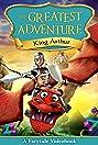 The Greatest Adventure: King Arthur