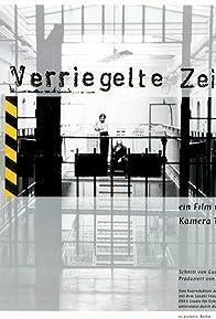 Primary photo for Verriegelte Zeit