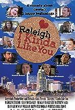 Raleigh, I Kinda Like You