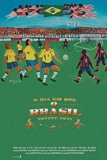O Dia em Que o Brasil Esteve Aqui (2005)
