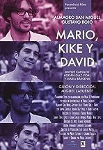 Mario, Kike y David