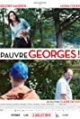 Pauvre Georges! (2018) Poster