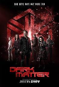Dark Matter (2015) Poster - TV Show Forum, Cast, Reviews