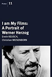I Am My Films - A Portrait of Werner Herzog Poster