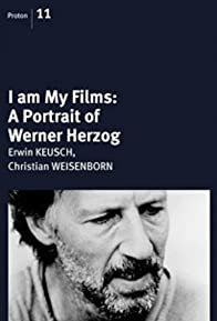 Primary photo for I Am My Films - A Portrait of Werner Herzog