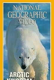 Arctic Kingdom: Life at the Edge Poster