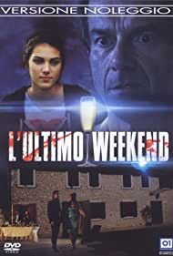 L'Ultimo Weekend (2013)
