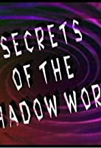 Secrets of the Shadow World, Parts 1-3