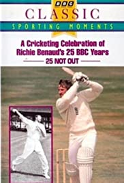 25 Not Out - A Cricketing Celebration of Richie Benaud's 25 BBC Years Poster