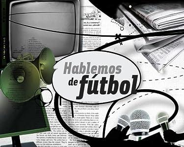 Meilleurs téléchargements de films Hablemos de Fútbol - Épisode datant du 19 mai 2011, Juan Román Riquelme, Rubén Capria, Norberto Verea, Raúl Taquini [720px] [640x360] [1280x544]