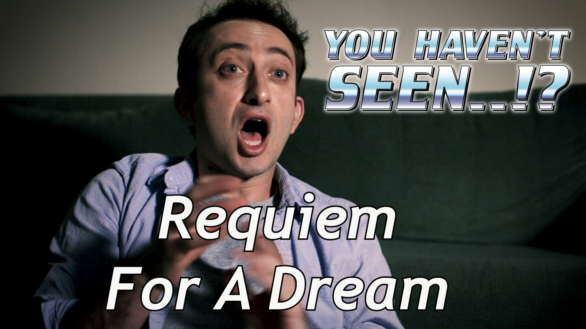 You Haven T Seen You Haven T Seen Requiem For A Dream Tv