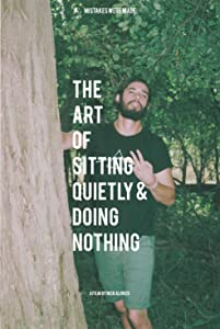 Movies 3gp mobile free download The Art of Sitting Quietly and Doing Nothing by none [720