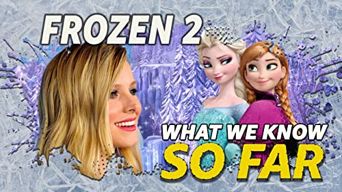 What We Know About 'Frozen 2' ... So Far