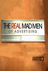 Primary photo for The Real Mad Men of Advertising