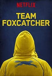 Team Foxcatcher(2016) Poster - Movie Forum, Cast, Reviews