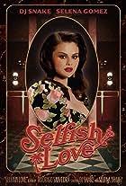 DJ Snake & Selena Gomez: Selfish Love