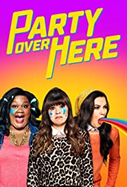 Party Over Here Poster - TV Show Forum, Cast, Reviews