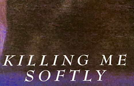 New movie torrents to download Killing Me Softly by [FullHD]
