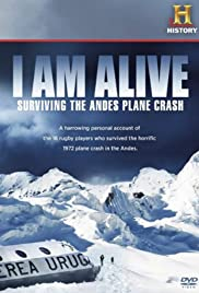 I Am Alive: Surviving the Andes Plane Crash (2010) Poster - Movie Forum, Cast, Reviews